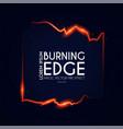 burining ragged edge shining design fire and vector image