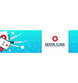 dental clinic and dentist medical banner health vector image