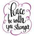 english phrase for peace be with you stranger vector image vector image