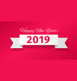 white ribbon with greeting happy new year 2019 vector image vector image