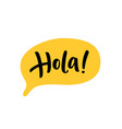 hola word lettering spanish text hello phrase vector image
