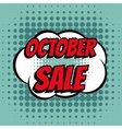 October sale comic book bubble text retro style vector image vector image