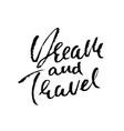 dream and travel hand drawn modern dry brush vector image