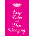 Keep Calm and stop worrying poster vector image vector image
