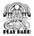 play hard hand drawn woman vector image