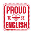 proud to be english sign or stamp vector image vector image