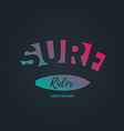 Surf Rider - Surfing artwork with inscription vector image vector image