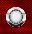 white glass button on red metal perforated vector image