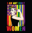 i am not most women t shirt vector image