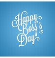 boss day vintage lettering background vector image vector image