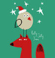 christmas greeting card with funny fox and bird vector image vector image