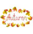 hand drawn word autumn in watercolor leaves frame vector image vector image