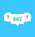white speech bubbles with quiz vector image