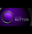 glass purple blank button for web design vector image