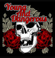 skull and rose young and dangerous hand vector image vector image