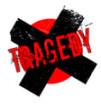 tragedy rubber stamp vector image vector image