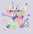 back to school splash background vector image