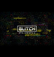 glitch video template color distortions and pixel vector image vector image