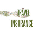 long stay travel insurance text background word vector image vector image