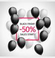 black white balloons black friday start 50 percent vector image vector image