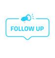 follow up badge icon logo concept for social vector image vector image