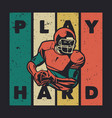 t shirt design play hard with american football vector image vector image