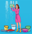 pop art woman holding bucket and collecting water vector image