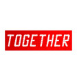 t shirt design with slogan - together on red vector image