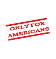 Only For Americans Watermark Stamp vector image vector image