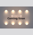 stay tuned coming soon background vector image vector image