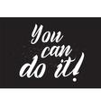 you can do it inscription greeting card vector image vector image