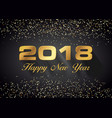 happy new year 2018 card in gold vector image vector image