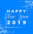 happy new year 2019 greeting card on blue vector image vector image