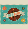 retro party grunge poster design vector image vector image