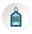 big sale tag icon circle vector image