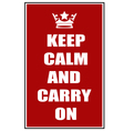 Keep calm and carry on red vector image vector image