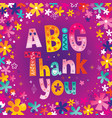 a big thank you greeting card vector image vector image