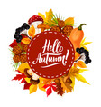 hello autumn poster with fall leaf and berry vector image vector image