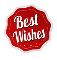 best wishes label or sticker vector image vector image
