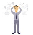 business man feels stressed because of his job vector image vector image