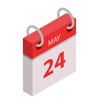 calendar 24 may holiday icon isometric style vector image vector image