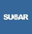 sugar white death white letters and skull food vector image