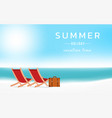 summer holiday with beach chairs seascape summer vector image