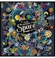 Cartoon hand-drawn doodles Space vector image vector image