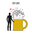 Lover beer Infatuated with foamy drink Man and vector image