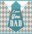 love you dad typographical design for father day vector image vector image
