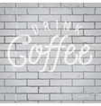 slogan brickwall light drink coffee vector image vector image
