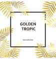 tropic golden palm trees leaves and black text vector image