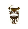 coffee is always good idea design vector image