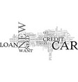 auto loan new car text word cloud concept vector image vector image